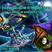Stickspur's Magic Bees and the Three Greedy Farmers: Volume 2: A Miracle on Stickspur's Farm   Marvin Bowen Sr.