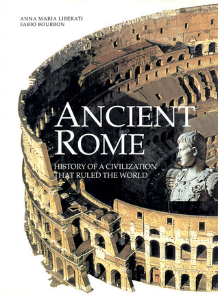 Ancient Rome: History of a civilization that ruled the world ebook