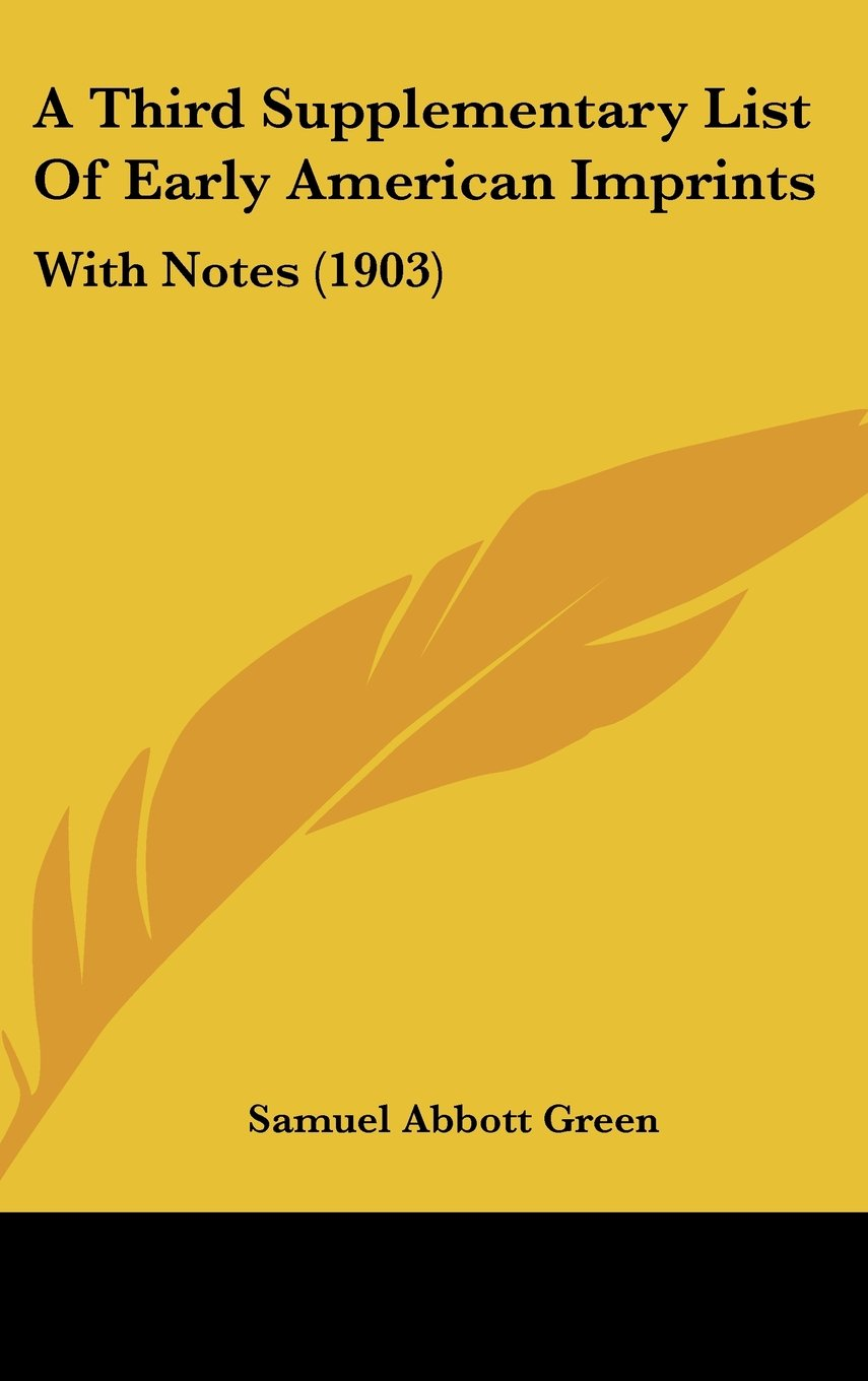 Read Online A Third Supplementary List Of Early American Imprints: With Notes (1903) PDF
