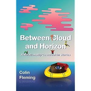 Between Cloud and Horizon: A Relationship Casebook in Stories