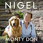 Nigel: My Family and Other Dogs | Monty Don