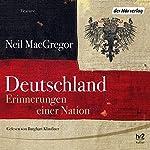 Deutschland. Erinnerungen einer Nation | Neil MacGregor