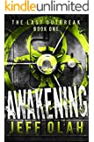 The Last Outbreak - AWAKENING - Book 1 (A Post-Apocalyptic Thriller)