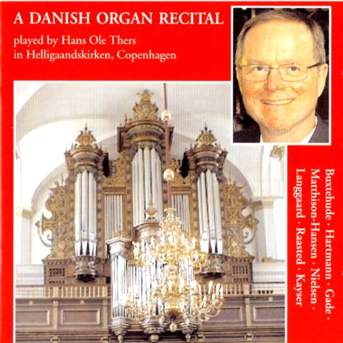 Hans Ole Thers - A Danish Organ Recital