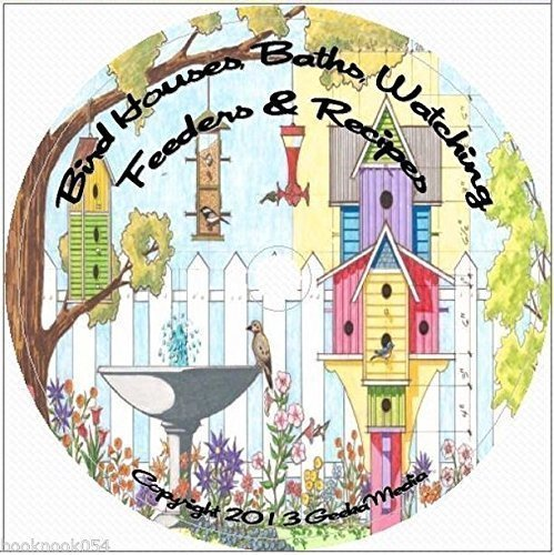 How to Build Birdhouses, Baths  Feeders: 27 Books  Bird Watching Guides with Over 250 Design Plans A123