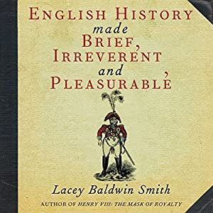 English History Made Brief, Irreverent, and Pleasurable Audiobook