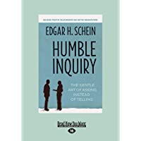 Humble Inquiry: The Gentle Art of Asking Instead of Telling (Large Print 16pt)