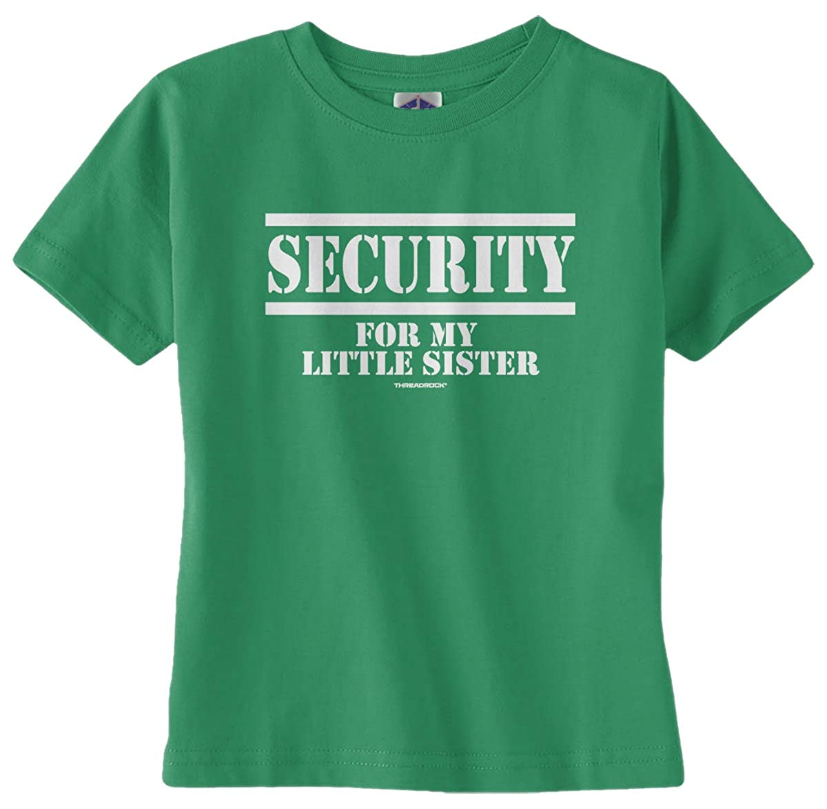 Threadrock Unisex Baby SECURITY For My Little Sister Infant T-Shirt