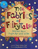 The Fabrics of Fairytale, Tanya Robyn Batt, 184686089X