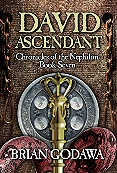 David Ascendant (Chronicles of the Nephilim Book 7) by [Godawa, Brian]