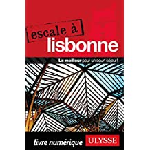 Escale à Lisbonne (French Edition)