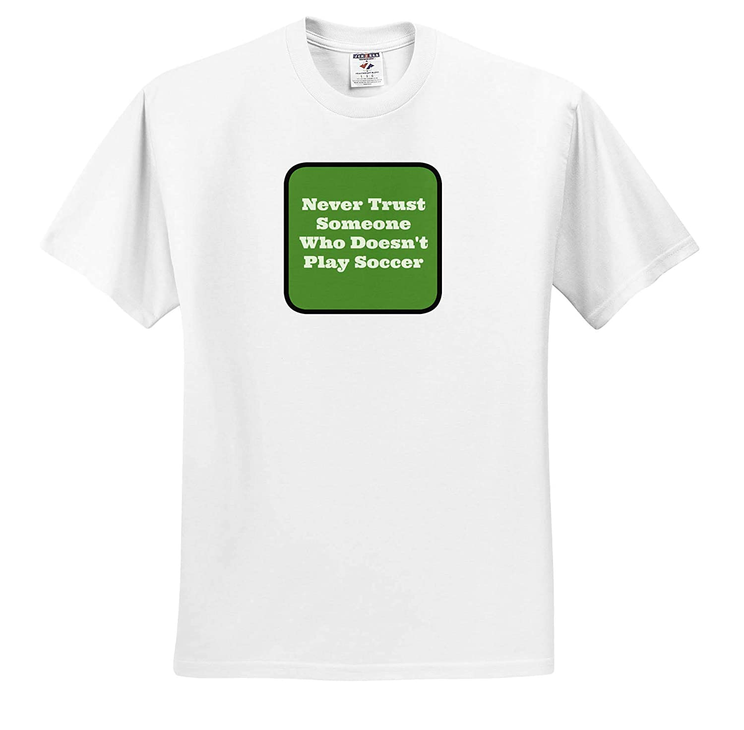 3dRose Carrie Merchant Quote Image of Never Trust Someone Who Doesn/'t Play Soccer ts/_312290 Adult T-Shirt XL