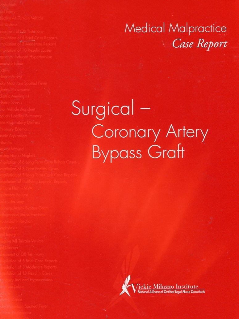 Medical Malpractice Case Report: Surgical - Coronary Artery Bypass Graft ebook