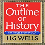 The Outline of History: Being a Plain History of Life and Mankind | H. G. Wells