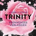 Brennendes Verlangen (Trinity 5) Hörbuch von Audrey Carlan Gesprochen von: Sven Macht, Kathrin Lenneberg