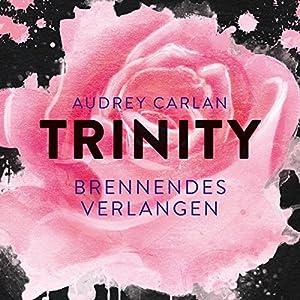 Brennendes Verlangen (Trinity 5) Hörbuch