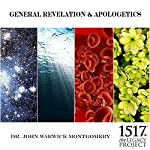 General Revelation and Apologetics | Dr. John Warwick Montgomery
