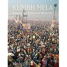 Kumbh Mela: Mapping the Ephemeral Mega City