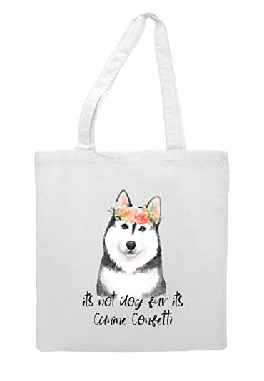Flower Crown Dog One Husky - It s Not Flower Crown Dog Fur It s Canine  Confetti Tote Bag Shopper - White  Amazon.co.uk  Shoes   Bags 683b3b2efd691