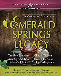 Emerald Springs Legacy: The Complete Collection by [Tillery, Monica, Trent, Holley, Arden, Elley, Flockton, Nicole, Neeley, Robyn]