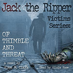 Jack the Ripper Victims Series: Of Thimble and Threat Audiobook