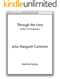 Julia Margaret Cameron (Through the Lens: Studies of Photographers Book 35)