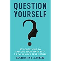 Question Yourself: 365 Questions to Explore Your Inner Self  & Reveal Your True...