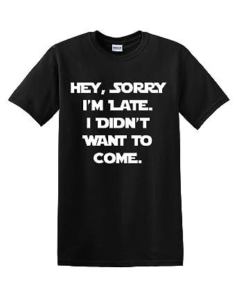 c2eb429cac Sorry I'm Late, I Didn't Want to Come Sarcastic Humor Funny Men's Adult T -shirt