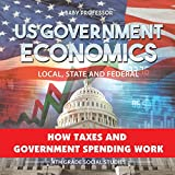 US Government Economics - Local, State and Federal | How Taxes and Government Spending Work | 4th Grade Grade Social Studies