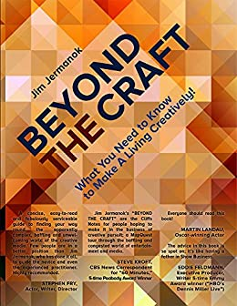 BEYOND THE CRAFT: What You Need to Know to Make A Living Creatively! by [Jermanok, Jim]