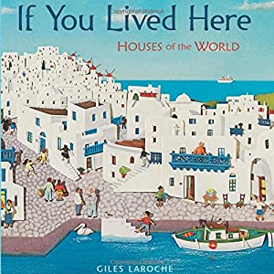 If You Lived Here: Houses of the World from HMH Books for Young Readers