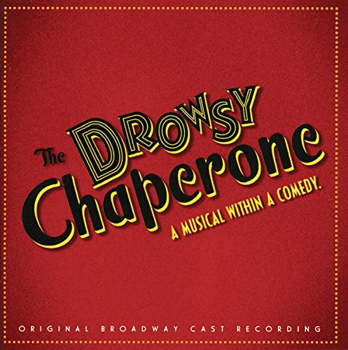 The Drowsy Chaperone (2006 Original Broadway Cast)
