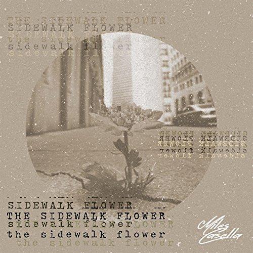 The Sidewalk Flower [Explicit]