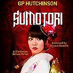 Sumotori: A 21st Century Samurai Thriller | GP Hutchinson