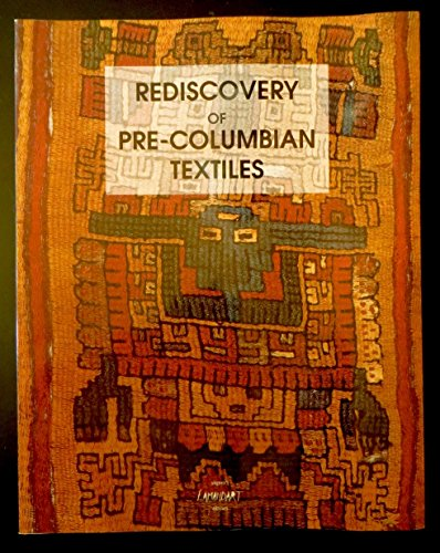 - Rediscovery of Pre-Columbian Textiles