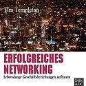 Erfolgreiches Networking Hörbuch von Tim Templeton Gesprochen von: Heiko Grauel, Gisa Bergmann