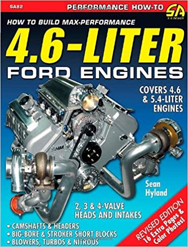 How to Build Max-performance 4.6-liter Ford Engines: Covers All 4.6 and 5.4-liter Modular Ford V-8s from 1996 to 2007 Cartech: Amazon.es: Sean Hyland: ...