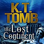 The Lost Continent: A Cash Cassidy Adventure, Book 2 | K.T. Tomb