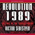 Revolution 1989: The Fall of the Soviet Empire Audiobook by Victor Sebestyen Narrated by Paul Hecht