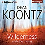 Wilderness and Other Stories | Dean Koontz