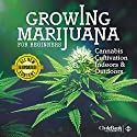 Growing Marijuana for Beginners: Cannabis Cultivation Indoors and Outdoors Audiobook by Clyde Bank Alternative Narrated by Amy Barron Smolinski