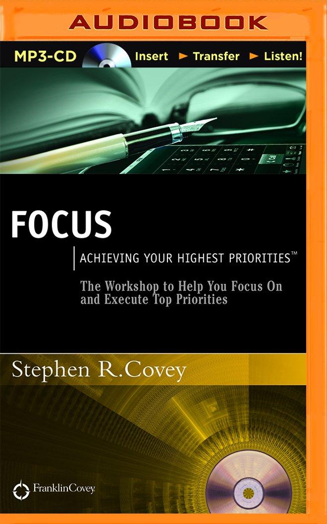 Download Focus: Achieving Your Highest Priorities PDF