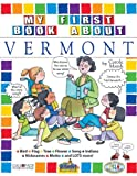 My First Book About Vermont! (Vermont Experience)