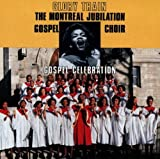 Jubilatio III-Glory Train by Montreal Jubilation Gospel Choir (1991-11-17)