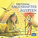 Sagenhaftes Ägypten Audiobook by Ralph Erdenberger Narrated by Peter Kaempfe
