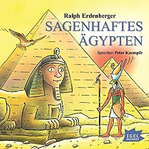 Sagenhaftes Ägypten Hörbuch