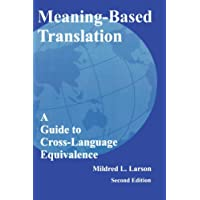 Meaning-Based Translation: A Guide to Cross-Language Equivalence