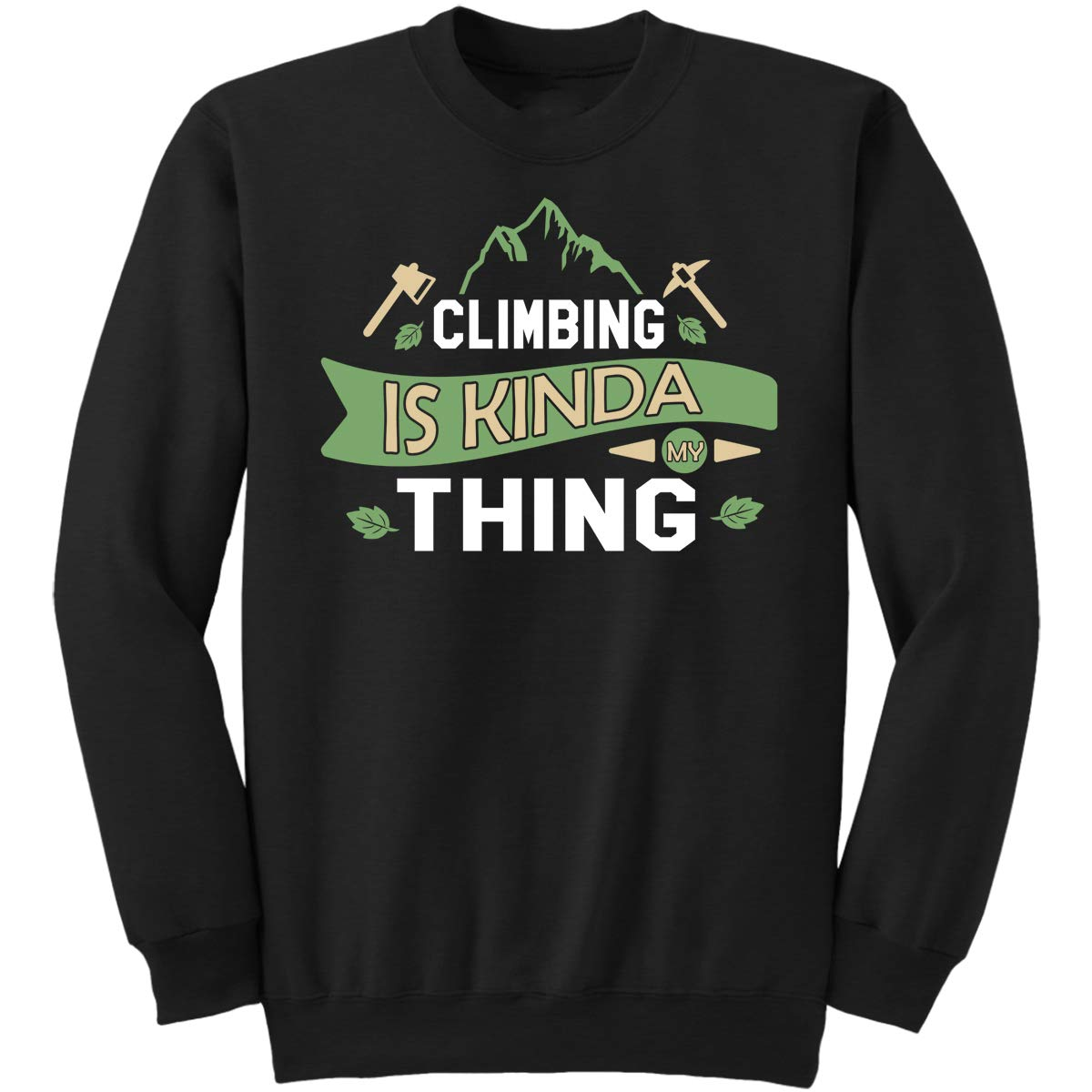 DoozyGifts99 Climbing is Kinda My Thing-Youth Climbe Sweatshirt