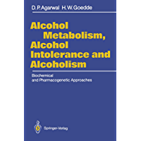 Alcohol Metabolism, Alcohol Intolerance, and Alcoholism: Biochemical and Pharmacogenetic Approaches