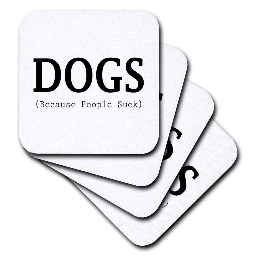 CST/_221071/_3 Set of 4 Ceramic Tile Coasters 3dRose Dogs Because People Suck